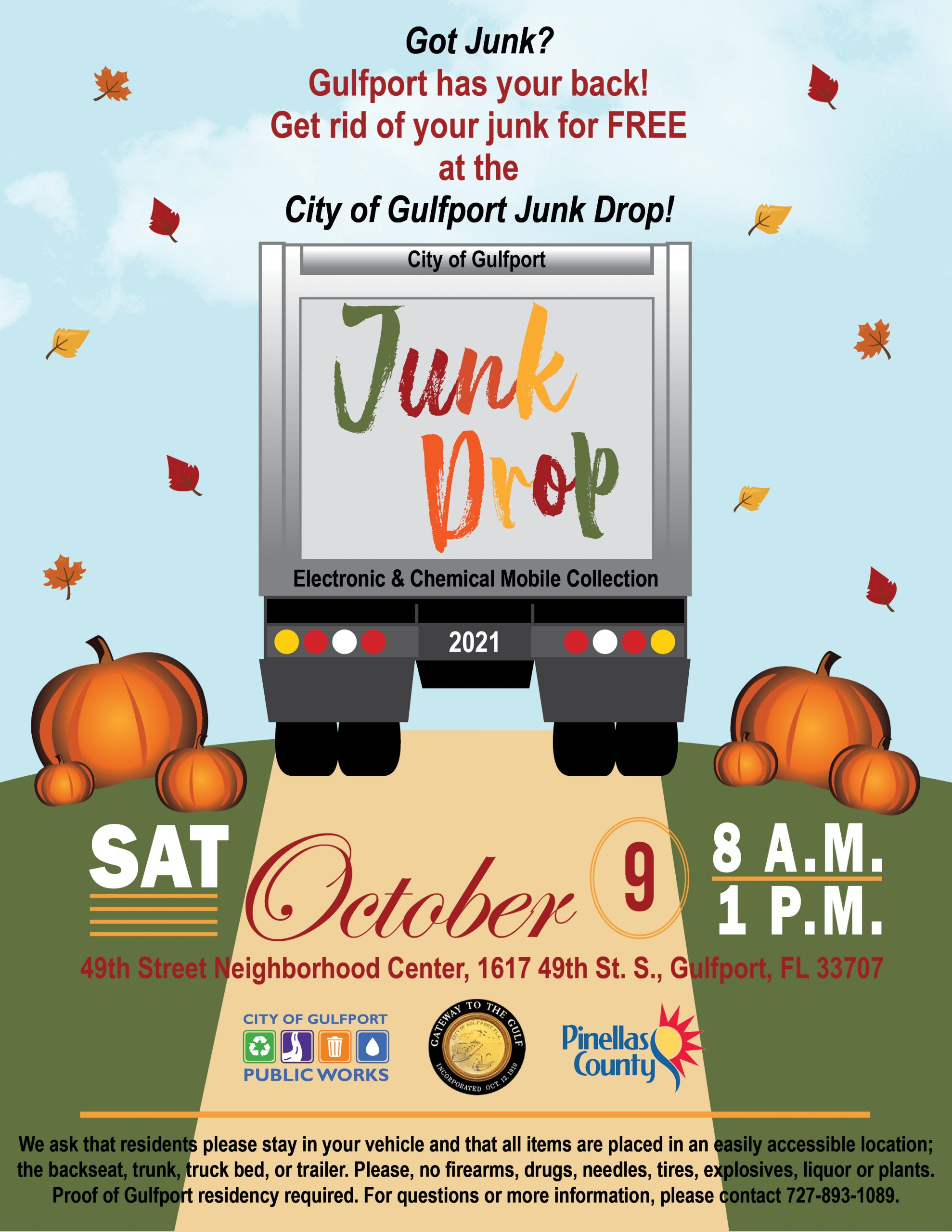 May be an image of text that says 'Got Junk? Gulfport has your back! Get rid of your junk for FREE at the City of Gulfport Junk Drop! City of Gulfport Junk Drop Electronic & Chemical Mobile Collection 2021 SAT October 9 8 A.M. to 1P.M. 49th Street Neighborhood Center, 1617 49th St. S. Picture of truck with pumpkins and fall leaves.
