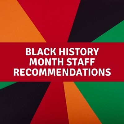 Black History Month Staff Recommendations
