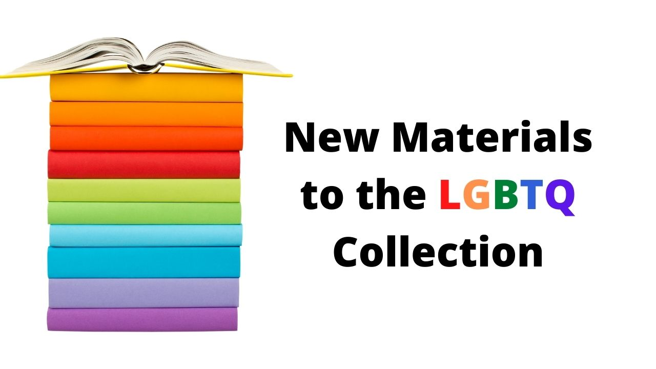 New Materials to the LGBTQ Collection